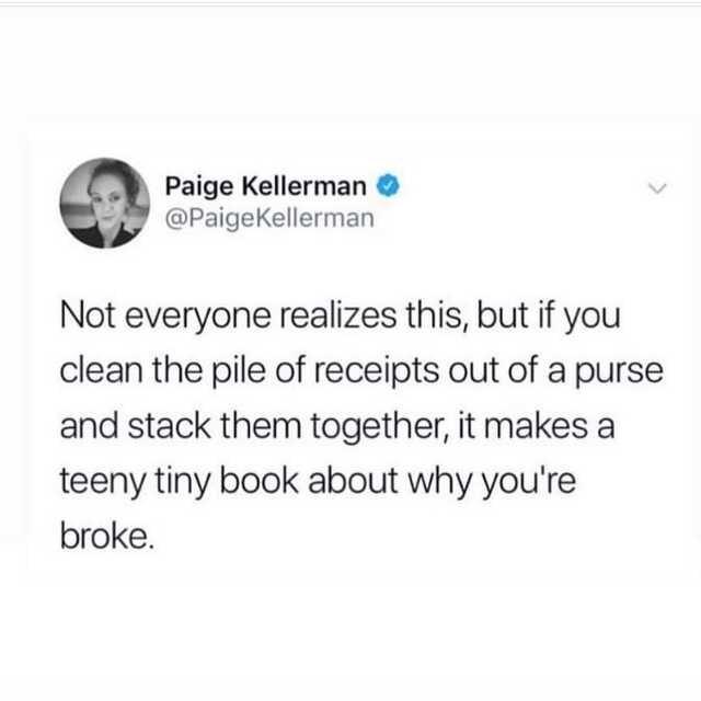 @paigekellerman book of why you're broke, @paigekellerman twitter, @paigekellerman why youre broke, broke meme, broke memes, funny broke meme, funny broke memes, being broke meme, being broke memes, being poor meme, being poor memes, poor meme, poor memes, having no money meme, no money meme, no money memes, having no money memes, funny being poor meme, funny poor meme, funny being poor memes, funny poor memes, funny no money meme, funny no money memes, no money jokes, having no money joke, being broke joke, no money joke