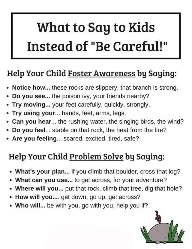 what to say to kids instead of be careful