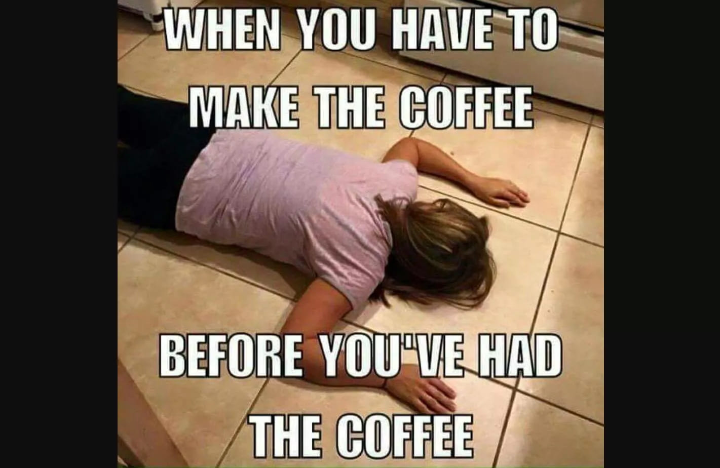 before your coffee meme, funny before having coffee meme, before having your coffee meme