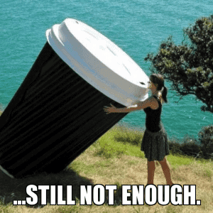 huge cup of coffee meme, funny not enough coffee meme, coffee meme, coffee memes, funny coffee memes, funny coffee meme, hilarious coffee meme, need coffee meme, morning coffee meme, coffee time meme, drinking coffee meme, more coffee meme, memes about coffee, hilarious coffee memes, funny memes about coffee, coffee meme images, coffee meme pictures, funny meme about coffee, best coffee memes, meme about coffee, coffee lover meme, coffee lovers meme, joke about coffee, coffee joke, coffee jokes, funny joke about coffee, funny coffee jokes, funny coffee joke, funny coffee picture, funny coffee image, funny pictures about coffee, funny image about coffee, funny picture about coffee