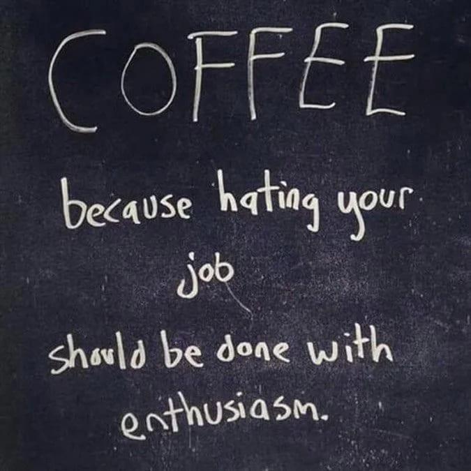 coffee job enthusiasm meme, funny work coffee meme