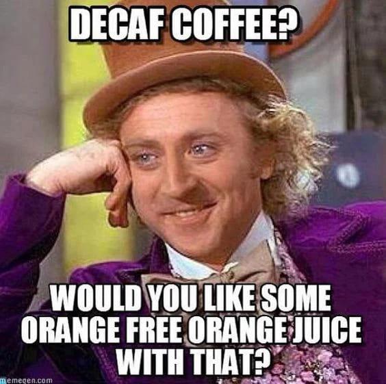 willy wonka decaf coffee meme, funny decaf coffee meme