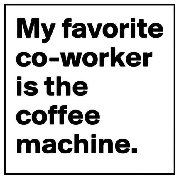 my favorite co-worker is the coffee machine meme, coffee meme, coffee memes, funny coffee memes, funny coffee meme, hilarious coffee meme, need coffee meme, morning coffee meme, coffee time meme, drinking coffee meme, more coffee meme, memes about coffee, hilarious coffee memes, funny memes about coffee, coffee meme images, coffee meme pictures, funny meme about coffee, best coffee memes, meme about coffee, coffee lover meme, coffee lovers meme, joke about coffee, coffee joke, coffee jokes, funny joke about coffee, funny coffee jokes, funny coffee joke, funny coffee picture, funny coffee image, funny pictures about coffee, funny image about coffee, funny picture about coffee