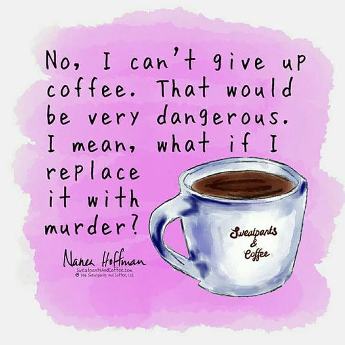 giving up coffee meme, funny don't give up coffee meme