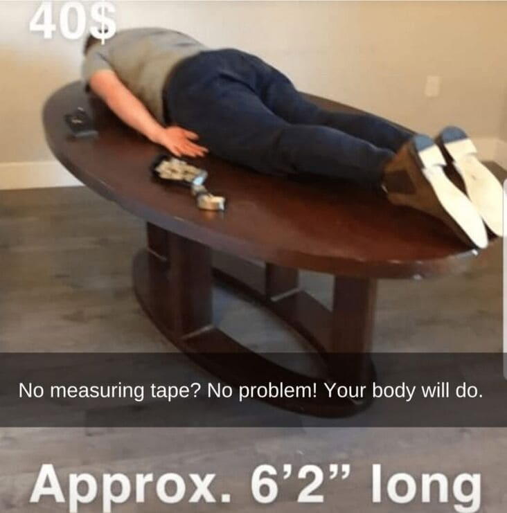 person measuring table with themselves, anything but the metric system meme, anything but the metric system memes, americans metric system meme, americans metric system memes, funny americans metric system meme, funny americans metric system memes, funny americans and the metric system meme, funny americans and the metric system memes, americans will use anything but the metric system, using anything but the metric system meme, using anything but the metric system memes, americans avoiding the metric system meme, americans avoiding the metric system memes, americans avoid the metric system meme, americans avoid the metric system memes, funny avoiding metric system meme, funny avoiding metric system memes, avoiding the metric system meme, avoiding the metric system memes, funny way to measure something, funny ways to measure something