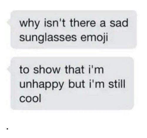 sad sunglasses emoji depression meme, sad but still cool emoji depression meme