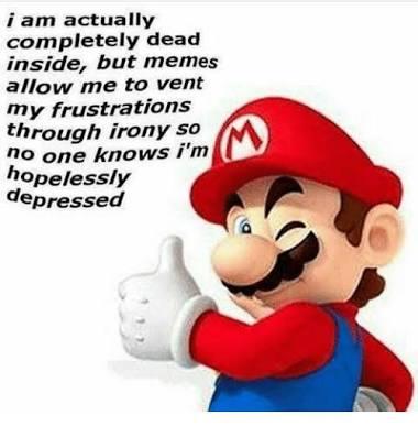dead inside depression meme, frustrations depression meme, funny mario depression meme