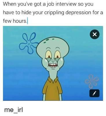 job interview depression meme, have a job interview depression meme, depression meme, depression memes, funny depression meme, funny depression memes, meme depression, memes depression, meme funny depression, memes funny depression, depressed meme, depressed memes, funny depressed meme, funny depressed memes, meme about depression, memes about depression, funny meme about depression, funny memes about depression, relatable depression meme, relatable depression memes, feeling depressed meme, feeling depressed memes, meme to cure depression, memes to cure depression, meme to alleviate depression, memes to alleviate depression, depression joke, depression jokes, joke about depression, jokes about depression, depression humor, meme about being depressed, memes about being depressed