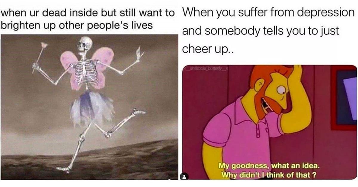depression meme, depression memes, funny depression meme, funny depression memes, meme depression, memes depression, meme funny depression, memes funny depression, depressed meme, depressed memes, funny depressed meme, funny depressed memes, meme about depression, memes about depression, funny meme about depression, funny memes about depression, relatable depression meme, relatable depression memes, feeling depressed meme, feeling depressed memes, meme to cure depression, memes to cure depression, meme to alleviate depression, memes to alleviate depression, depression joke, depression jokes, joke about depression, jokes about depression, depression humor, meme about being depressed, memes about being depressed