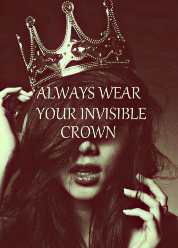 always wear your invisible crown inspirational meme, inspirational meme, inspirational memes, inspiring meme, inspiring memes, inspirational image, inspirational images, inspirational pictures, inspirational picture, encouraging meme, encouraging memes, encouraging picture, encouraging pictures, positive meme, positive memes, inspiring image, inspiring images, inspiring picture, inspiring pictures, inspirational quote image, inspirational quote picture, inspirational quote images, inspirational quote pictures