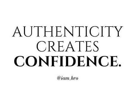 authenticity creates confidence inspirational meme, @iam_hro inspirational meme, @iam_hro authenticity creates confidence encouraging meme, @iam_hro inspirational quote image, @iam_hro inspirational quote picture, authenticity creates confidence inspirational quote picture