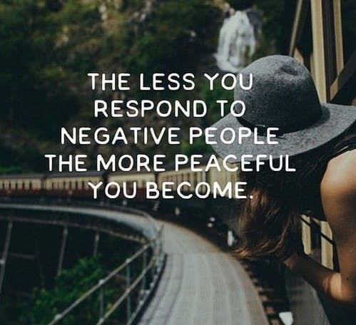 the less you respond to negative people the more peaceful you become inspirational meme, inspirational meme, inspirational memes, inspiring meme, inspiring memes, inspirational image, inspirational images, inspirational pictures, inspirational picture, encouraging meme, encouraging memes, encouraging picture, encouraging pictures, positive meme, positive memes, inspiring image, inspiring images, inspiring picture, inspiring pictures, inspirational quote image, inspirational quote picture, inspirational quote images, inspirational quote pictures