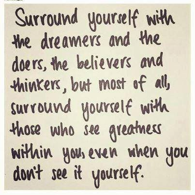 surround yourself with dreamers inspirational meme, surround yourself with doers inspirational meme, surround yourself with people who see the greatness in you inspirational meme