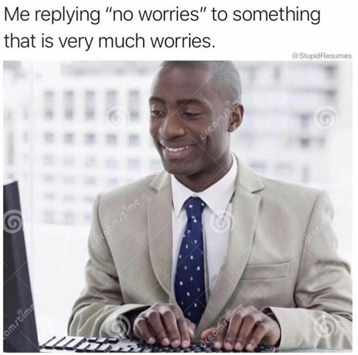 Work meme about no worries in email