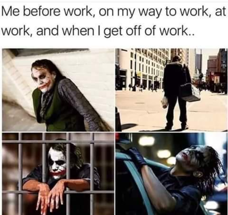 Work meme about joker during the workday