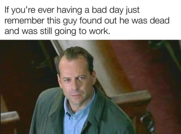 Work meme about the guy from The Sixth Sense