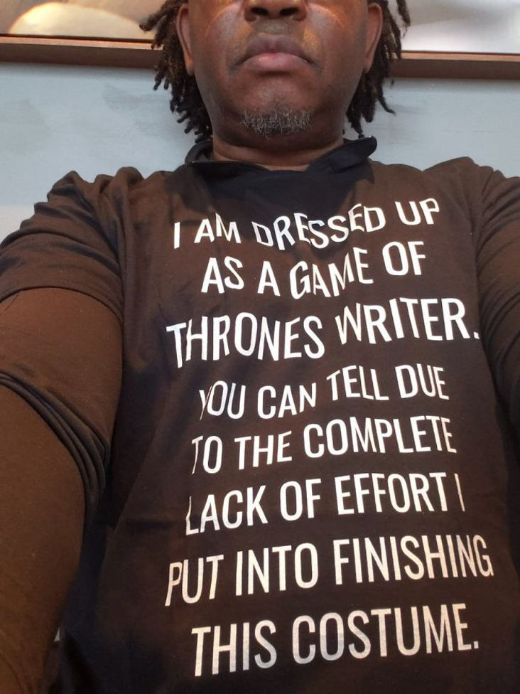 Shirt that says Game of Thrones was unfinished.