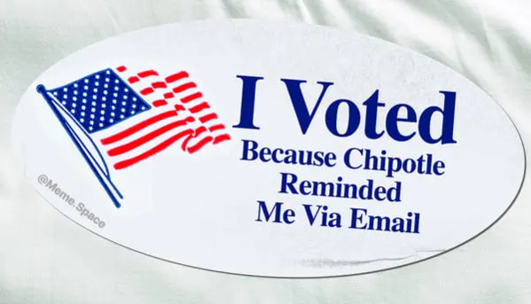 funny and honest i voted sticker that says I voted because Chipotle reminded me via email